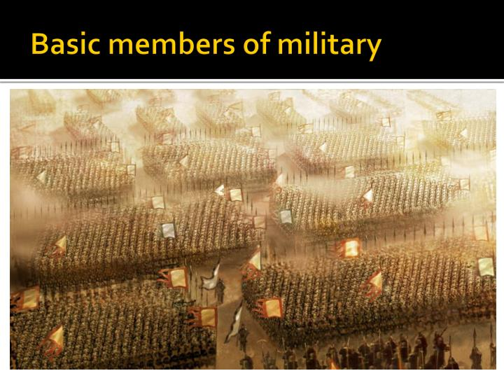 Basic members of military