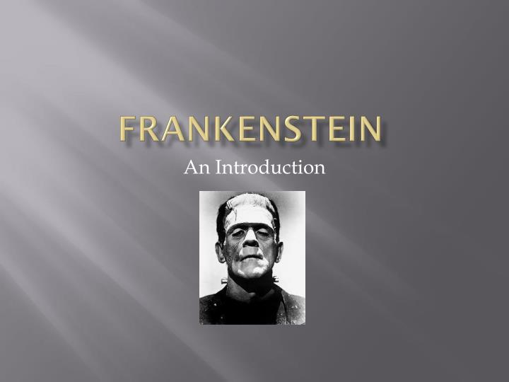frankenstein tone essay Frankenstein's movie history: there's something really beautiful and sweet about the tone of young frankenstein that appeals to frankenstein fans.