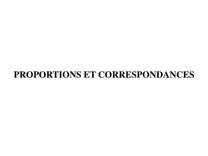 PROPORTIONS ET CORRESPONDANCES