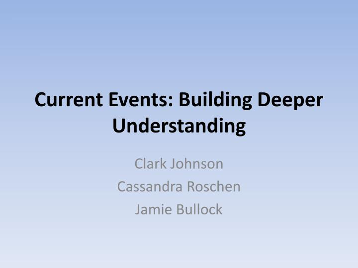 Current events building deeper understanding