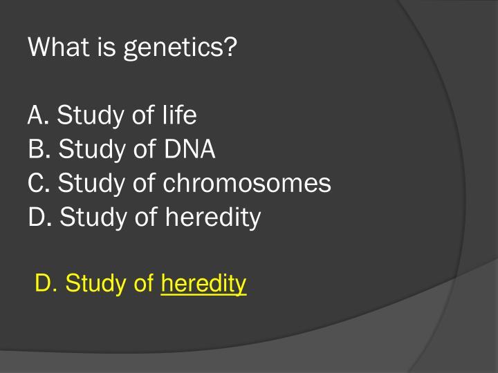 What is genetics?