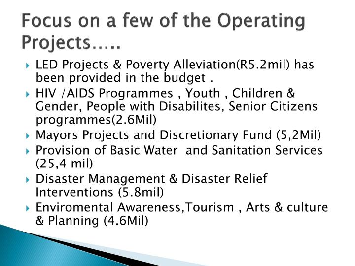 Focus on a few of the Operating Projects…..