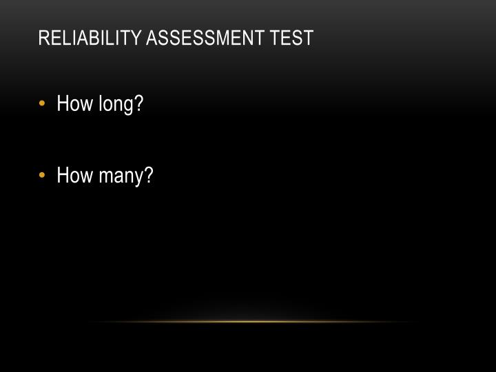 Reliability assessment test