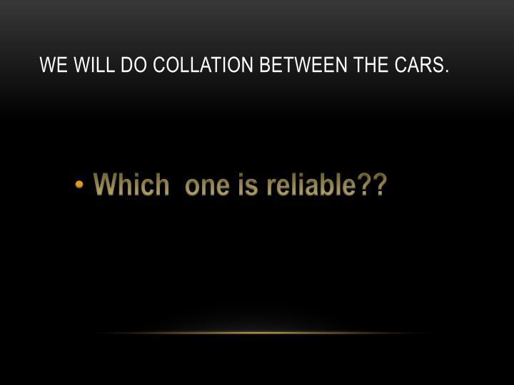 We will do collatıon between the cars.