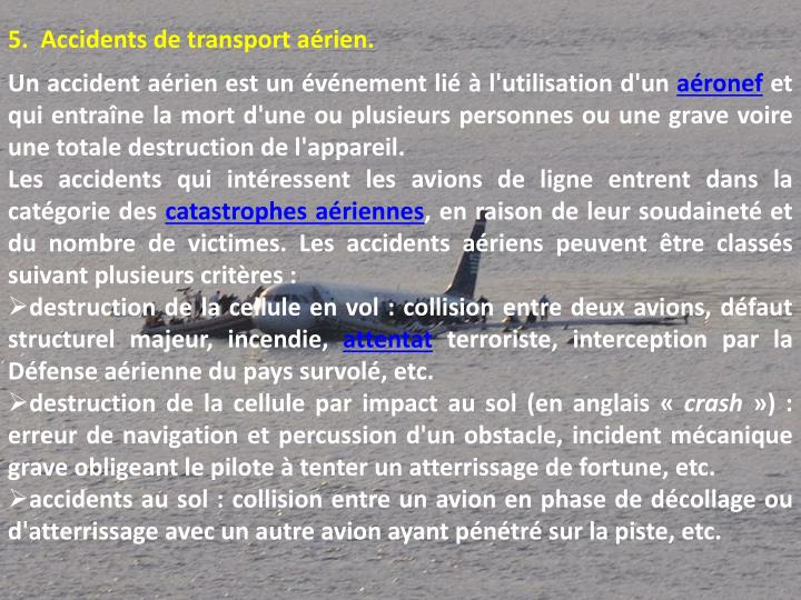 5.  Accidents de transport aérien.