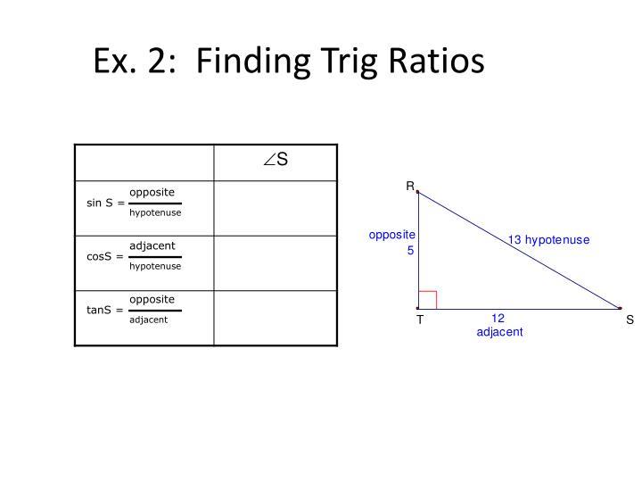 Ex. 2:  Finding Trig Ratios