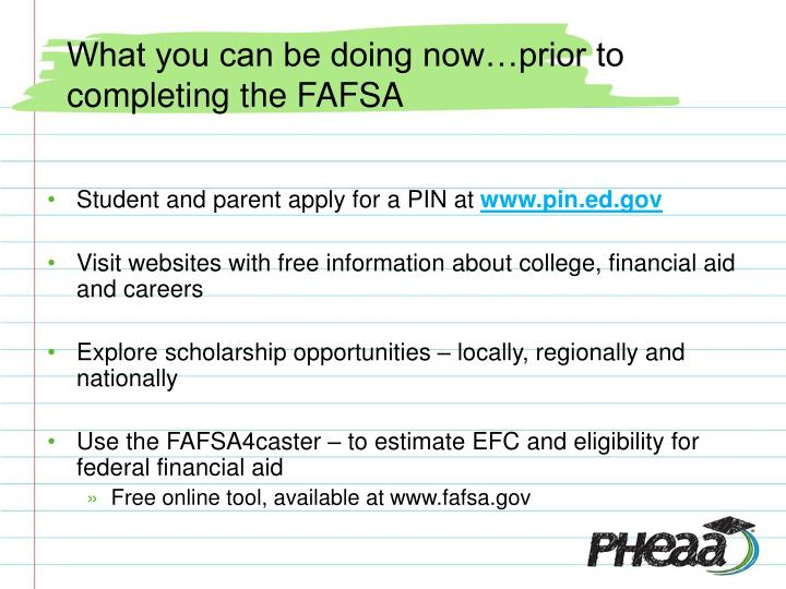 What you can be doing now…prior to completing the FAFSA