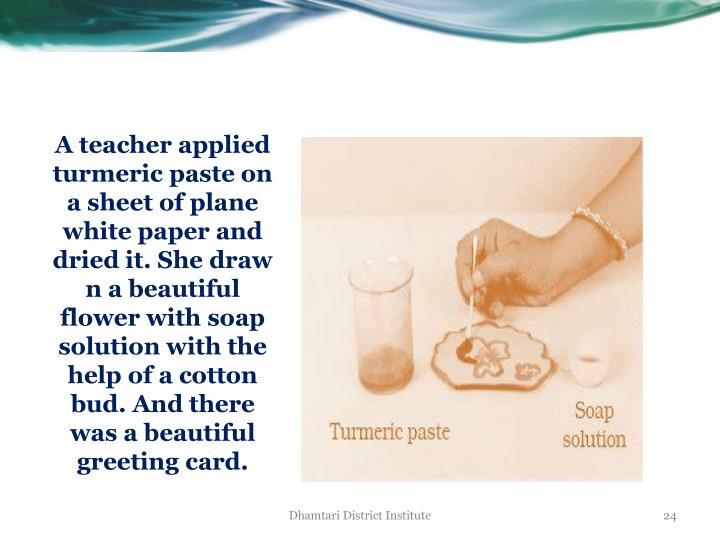 A teacher applied turmeric
