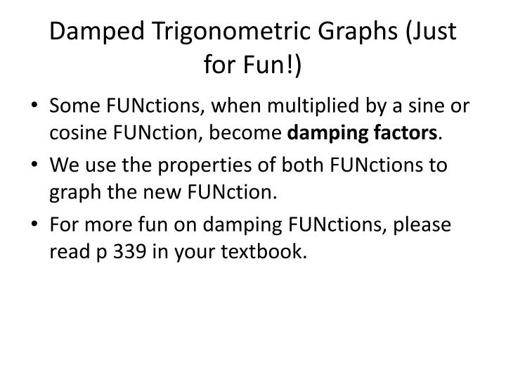 Damped Trigonometric Graphs (Just for Fun!)