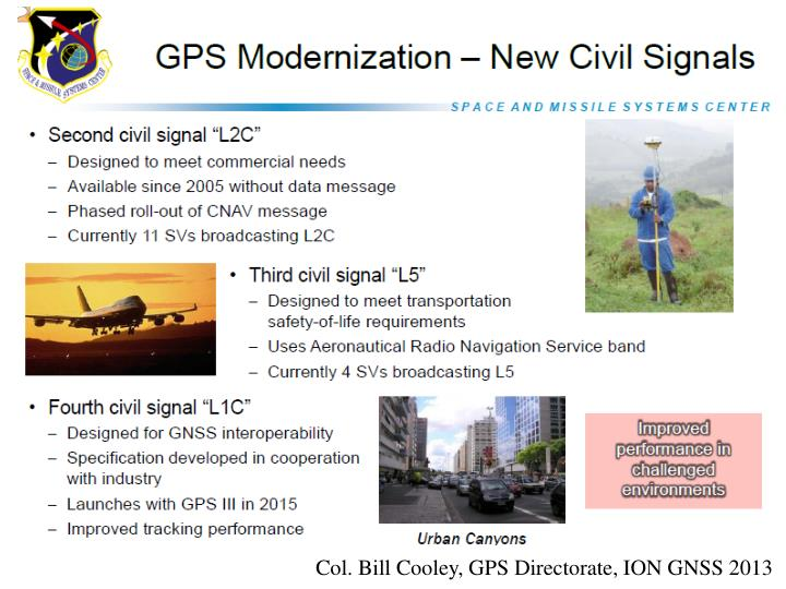 Col. Bill Cooley, GPS Directorate, ION GNSS 2013