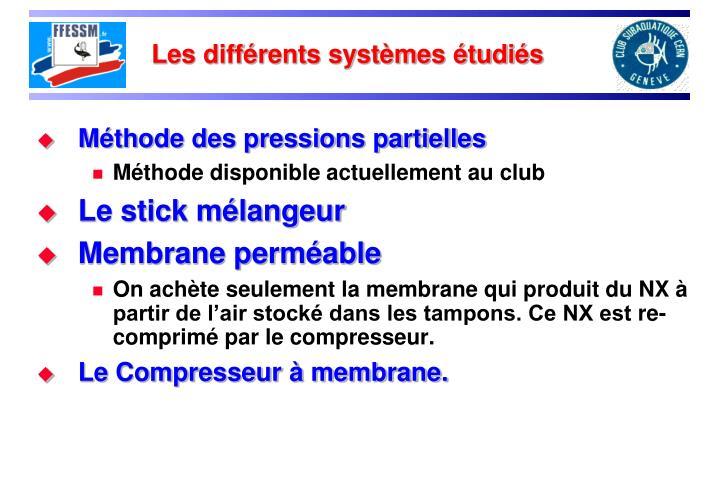 Les différents systèmes étudiés