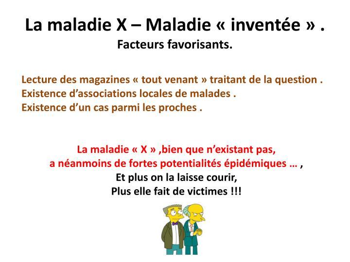 La maladie X – Maladie «inventée» .