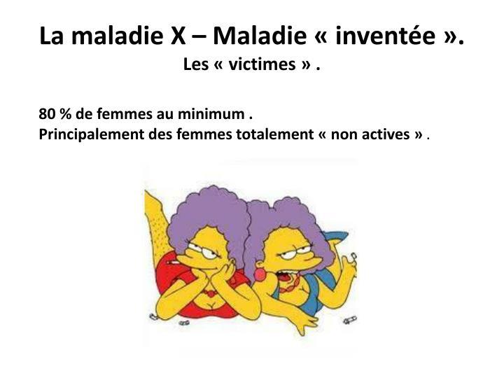 La maladie X – Maladie «inventée».
