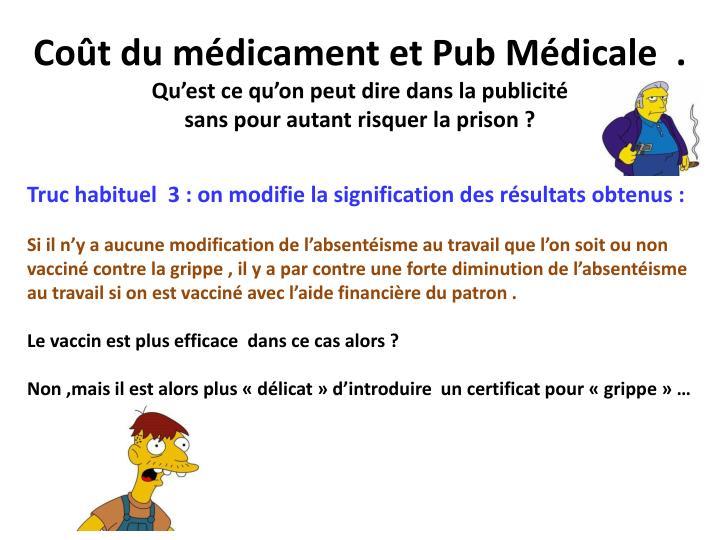 Coût du médicament et Pub Médicale  .