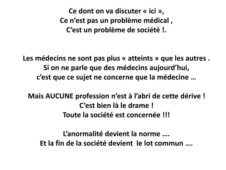Ce dont on va discuter «ici»,