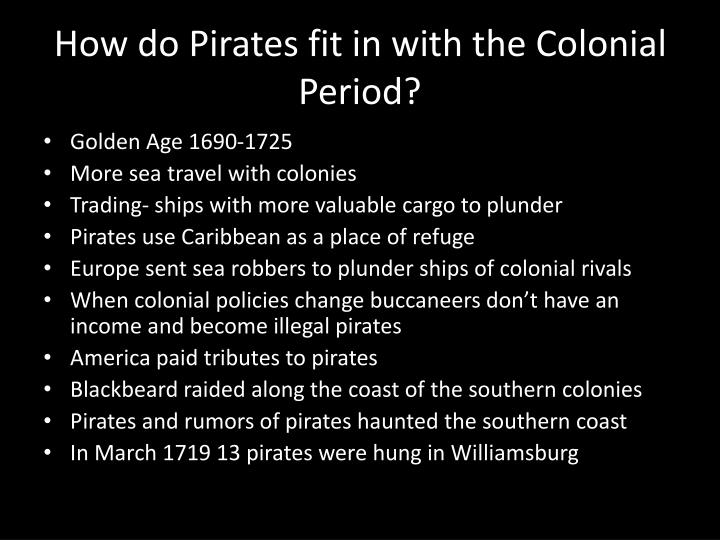 How do pirates fit in with the colonial period