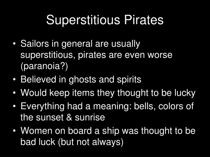 Superstitious Pirates