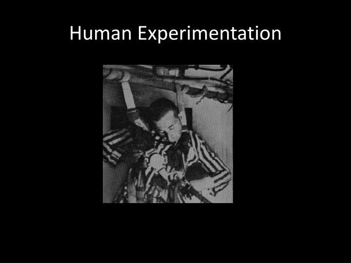 Human Experimentation