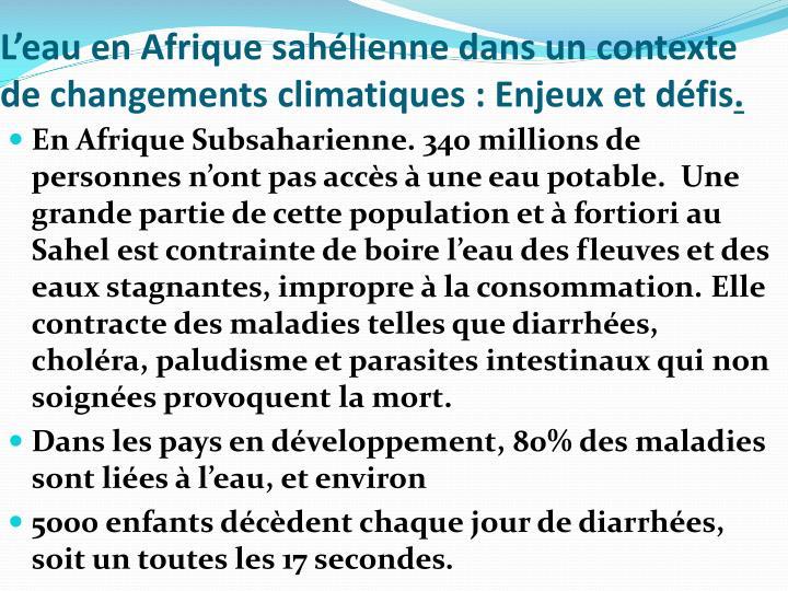 L'eau en Afrique sahélienne dans un contexte de changements climatiques: Enjeux et défis
