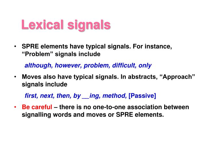 "SPRE elements have typical signals. For instance, ""Problem"" signals include"