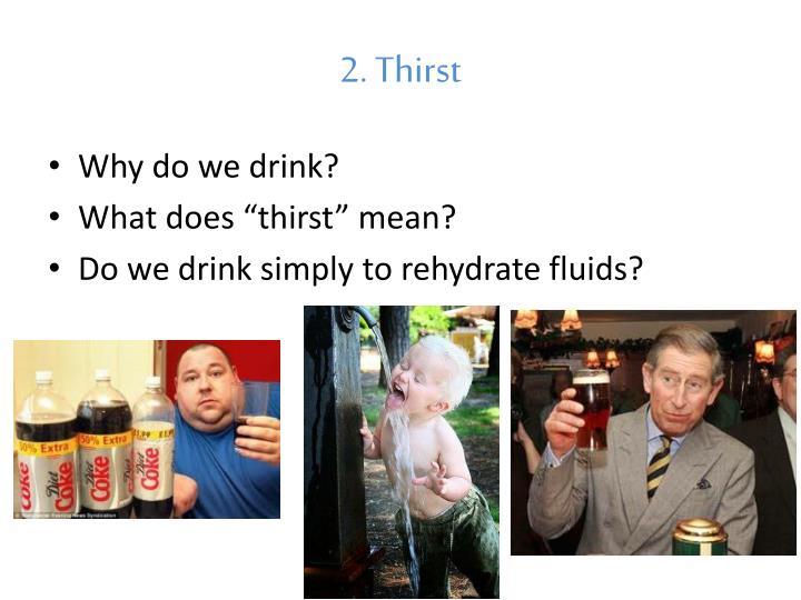 2. Thirst