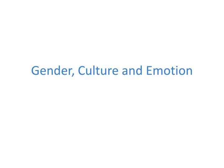 Gender, Culture and Emotion