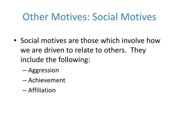 Other Motives: Social Motives