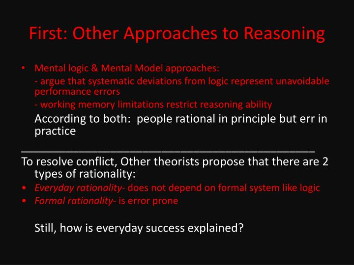 First: Other Approaches to Reasoning