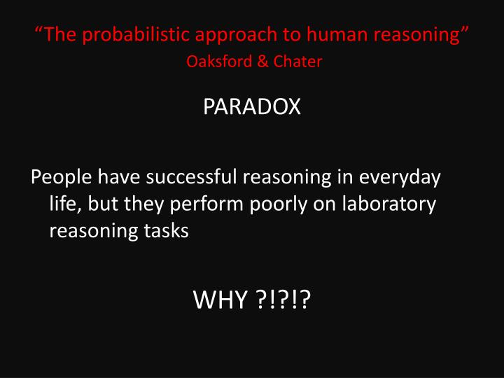 """The probabilistic approach to human reasoning"""