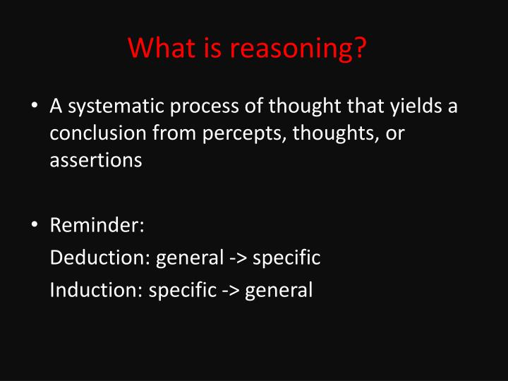 What is reasoning?