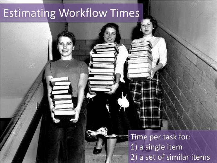 Estimating Workflow Times