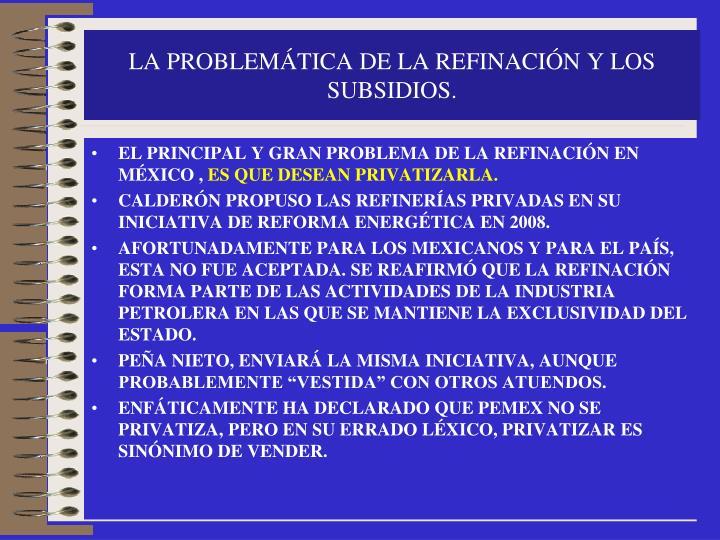 LA PROBLEMÁTICA DE LA REFINACIÓN Y LOS SUBSIDIOS.