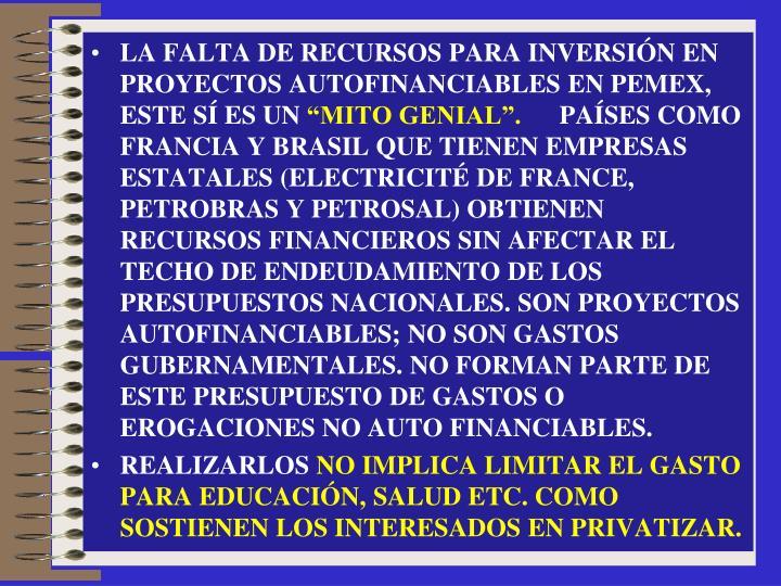 LA FALTA DE RECURSOS PARA INVERSIÓN EN PROYECTOS AUTOFINANCIABLES EN PEMEX, ESTE SÍ ES UN
