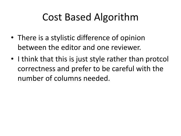 Cost Based Algorithm