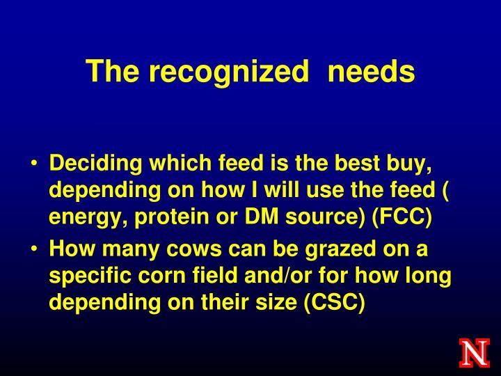 The recognized  needs