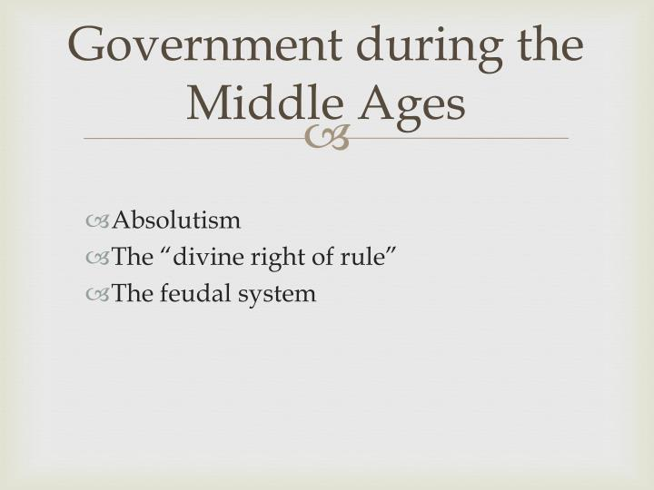 Government during the Middle Ages