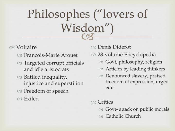 "Philosophes (""lovers of Wisdom"")"