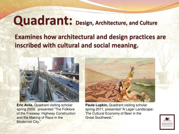Examines how architectural and design practices are inscribed with cultural and social meaning.