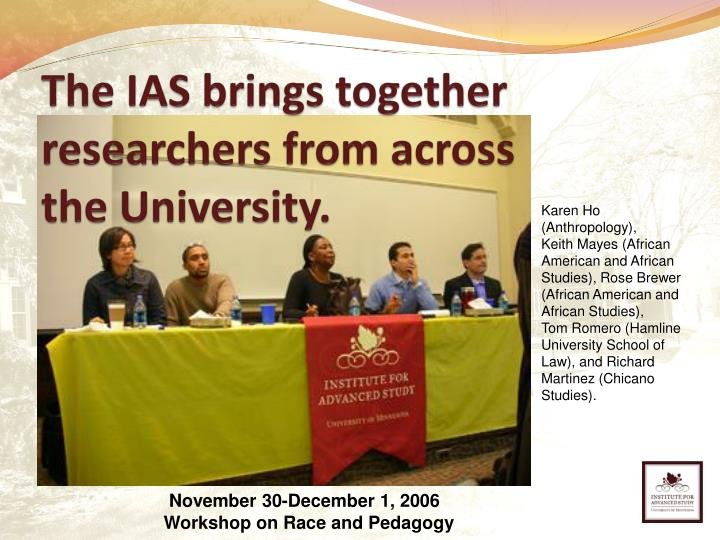 The ias brings together researchers from across the university