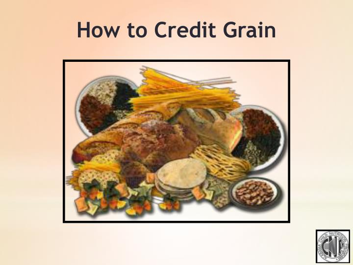 How to Credit Grain
