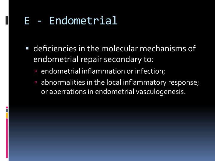 E - Endometrial