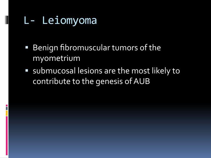 L- Leiomyoma