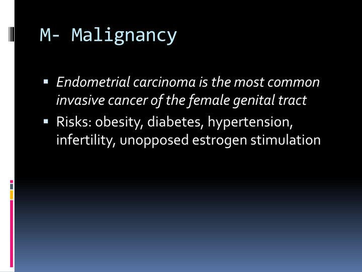 M- Malignancy