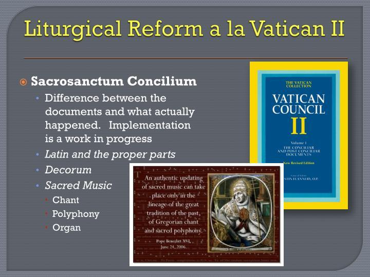 Liturgical Reform a la Vatican II