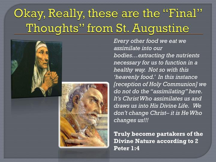 "Okay, Really, these are the ""Final"" Thoughts"" from St. Augustine"
