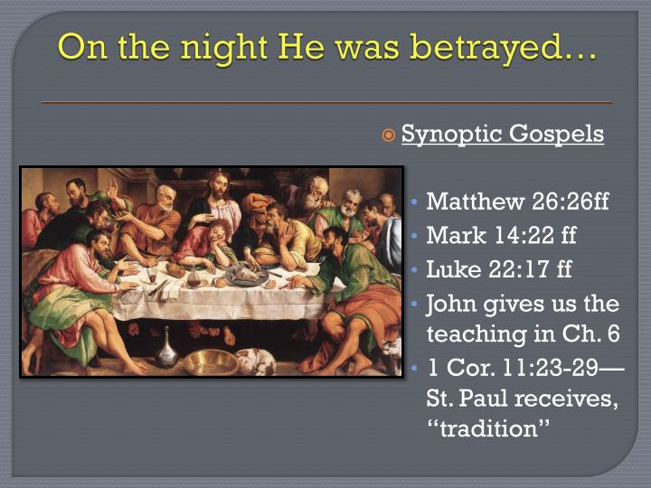 On the night He was betrayed…