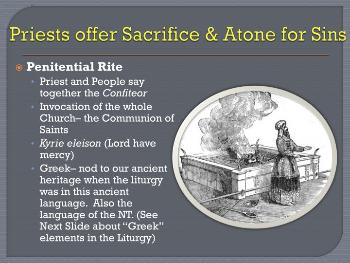 Priests offer Sacrifice & Atone for Sins