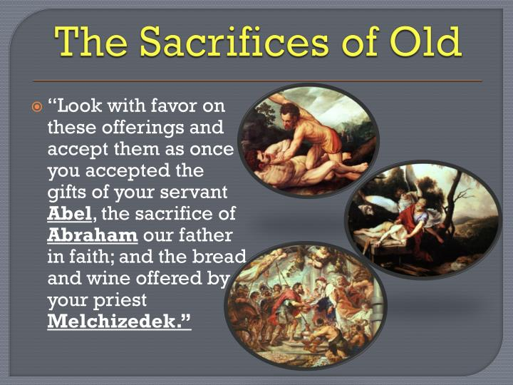 The Sacrifices of Old