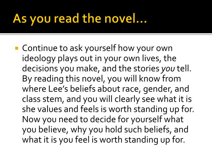 As you read the novel…