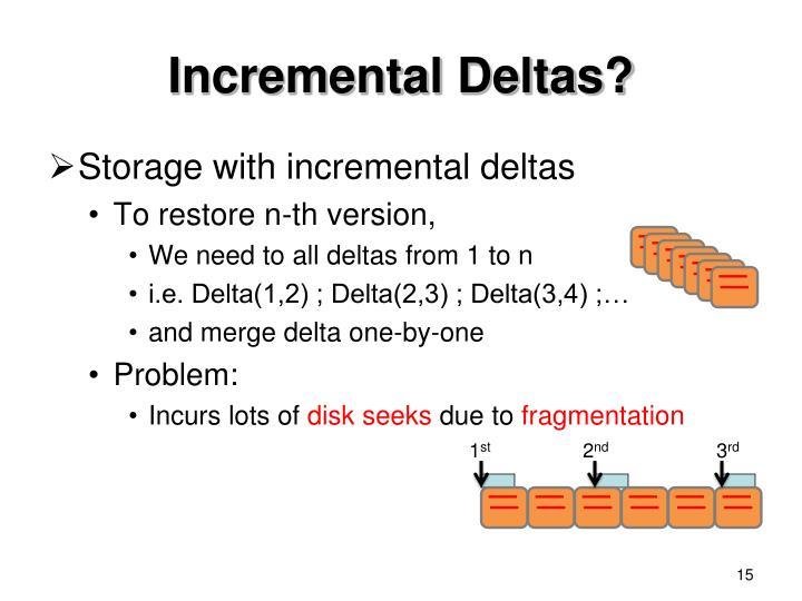 Incremental Deltas?